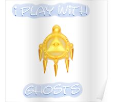 I Play With Ghosts Poster
