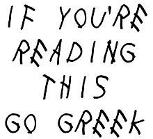 if you're reading this go greek Photographic Print