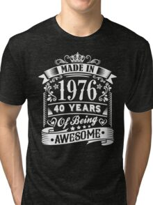 MADE IN 1976 Tri-blend T-Shirt