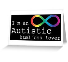 Autistic html/css Lover Greeting Card