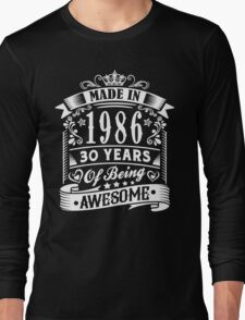MADE IN 1986 Long Sleeve T-Shirt