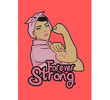 Forever Strong  Photographic Print