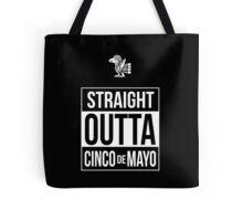 Straight Outta Cinco de Mayo Tote Bag