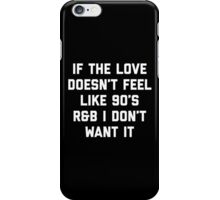Love 90's R&B Funny Quote iPhone Case/Skin