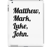 Matthew Mark Luke John iPad Case/Skin