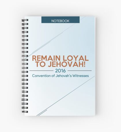 Remain Loyal to Jehovah! 2016 Convention of Jehovah's Witnesses Notebook / Note Taker Spiral Notebook