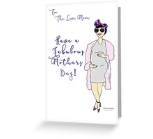 Have a Fabulous Mothers Day Greeting Card