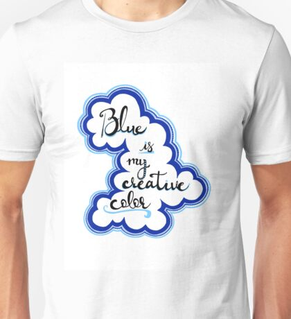 Blue Is My Creative Color Unisex T-Shirt