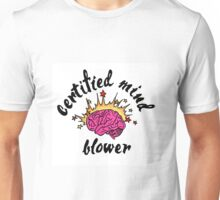 Certified Mind Blower Unisex T-Shirt