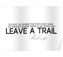 leave a trail - emerson Poster