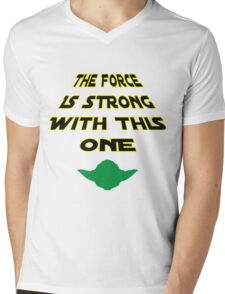 The Force Is Strong With This One Mens V-Neck T-Shirt