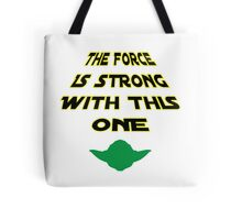 The Force Is Strong With This One Tote Bag