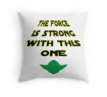 The Force Is Strong With This One Throw Pillow
