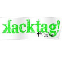 Kacktag - #Löschen Poster