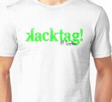 Kacktag - #Löschen Unisex T-Shirt