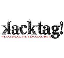Kacktag - DasMachstDuSauber! Photographic Print