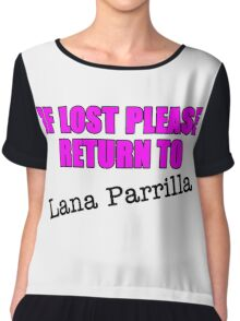If lost please return to Lana Parrilla Chiffon Top