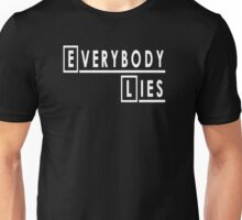 Everybody Lies - House Unisex T-Shirt