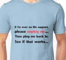 Unplug me Unisex T-Shirt