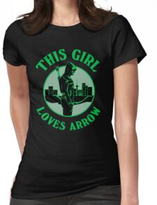 This Girl Loves Arrow. Oliver Queen. Womens Fitted T-Shirt