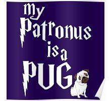My Patronus Is Pug Poster