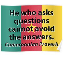 He Who Asks Questions - Cameroonian Proverb Poster