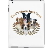 Australian Shepherd Can't Have Just One iPad Case/Skin