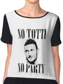 No Totti No Party Chiffon Top