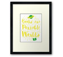 Books are portable worlds Framed Print