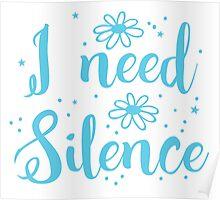 I need silence Poster