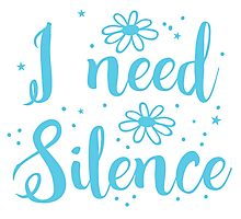 I need silence Photographic Print