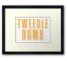 Tweedle DUMB (with a matching Tweedle dee) Framed Print