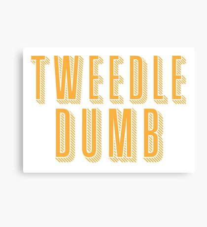 Tweedle DUMB (with a matching Tweedle dee) Canvas Print