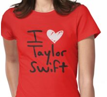 I Love Taylor Swift Womens Fitted T-Shirt