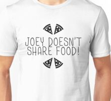 Friends - Joey Doesn't Share Food Unisex T-Shirt
