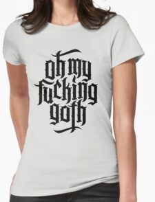 Oh my fucking goth / OMFG No.1 (black) Womens Fitted T-Shirt