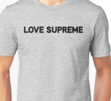 Love Supreme | Black Ink Unisex T-Shirt