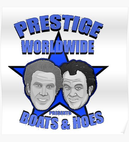 Prestige worldwide presents boats & hoes Poster