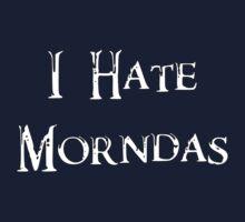 I Hate Morndas One Piece - Long Sleeve