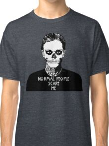 NORMAL PEOPLE SCARE ME Classic T-Shirt