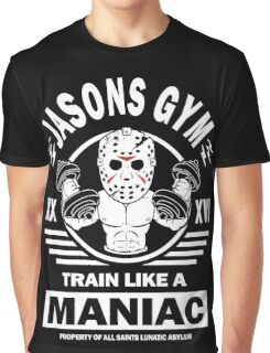 Jasons Gym, Train Like A Maniac Graphic T-Shirt