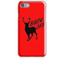 Buck off Deer iPhone Case/Skin