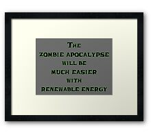 Renewable Energy for the Zombie Apocalypse Framed Print