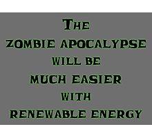Renewable Energy for the Zombie Apocalypse Photographic Print