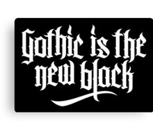 Gothic is the new black No.1 (white) Canvas Print
