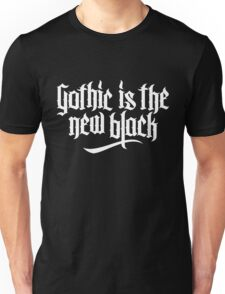 Gothic is the new black No.1 (white) Unisex T-Shirt