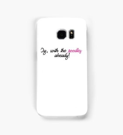 Gilmore Girls - Oy With The Poodles Already Samsung Galaxy Case/Skin
