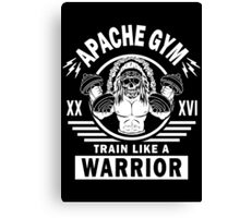 Apache Gym, Train Like A Warrior Canvas Print