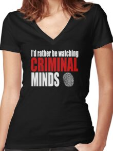 I'd Rather Be Watching Criminal Minds Women's Fitted V-Neck T-Shirt