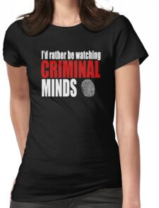 I'd Rather Be Watching Criminal Minds Womens Fitted T-Shirt